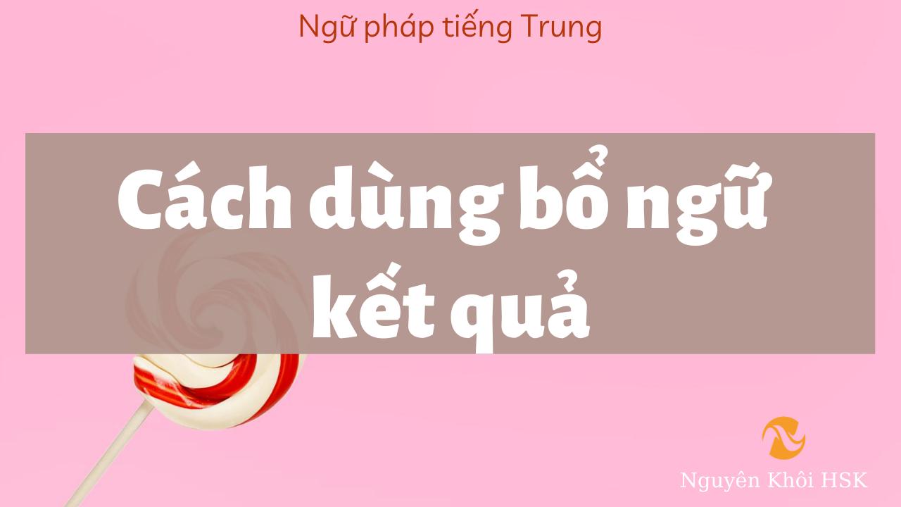 Bổ ngữ kết quả trong tiếng Trung