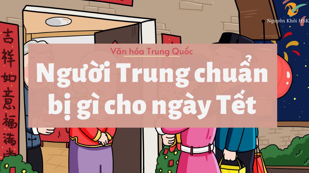 Người Trung Quốc chuẩn bị gì cho ngày Tết